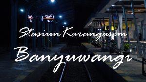 Stasiun Karangasem Banyuwangi menjelang Subuh, Rabu (12/6). Foto: dok. pribadi