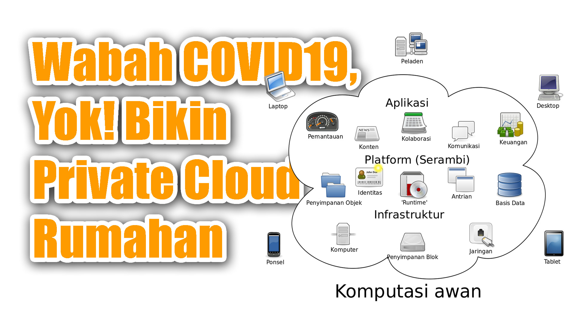 Darurat Covid-19, Ayo Bangun Private Cloud Rumahan